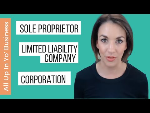 Sole Proprietor, LLC, or Corporation? - All Up In Yo' Busine