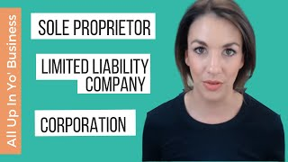 Sole Proprietor, LLC, or Corporation? - All Up In Yo' Business