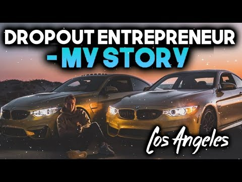 18 Year Old Dropout Entrepreneur Living In Los Angeles - My Story