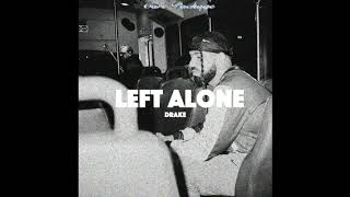 FREE DRAKE - CARE PACKAGE - - #39Left Alone#39 - 2019 - - CAN I type beat