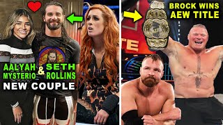 Seth Rollins and Aalyah Mysterio Dating & Brock Lesnar Wins AEW World Title! WWE Rumors October 2020