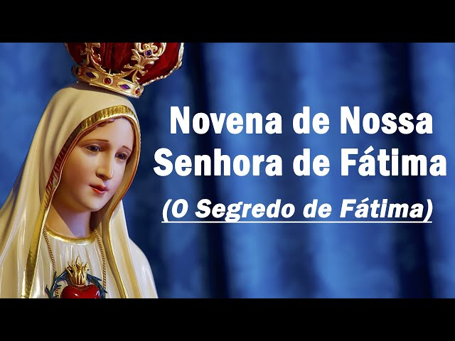 Novena de Nossa Senhora de Fátima: (Terceiro dia) - O Segredo de Fátima