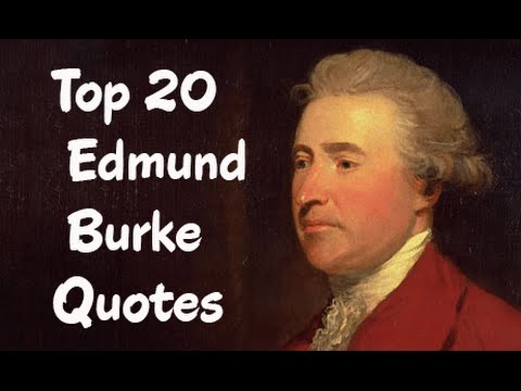 Top 20 Edmund Burke Quotes || the  Irish statesman