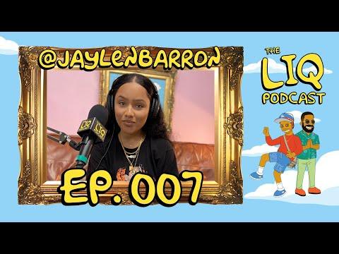 The LIQ Podcast Episode 007 | THE ACTRESS @jaylenbarron