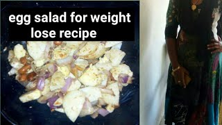 hi friends here I am sharing to my weight lose recipe egg salad tasty and amazing egg recipe please watch and share my videos.
