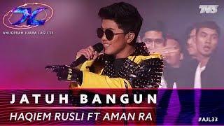 Jatuh Bangun - Haqiem Rusli ft. Aman RA | #AJL33
