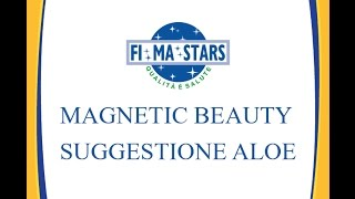 MAGNETIC BEAUTY - SUGGESTIONE ALOE