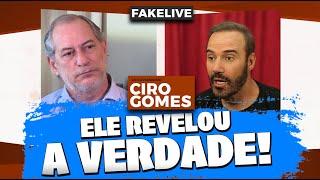 CIRO GOMES REVELA A VERDADE E TOME LÁ! - DIOGO PORTUGAL FAKELIVE