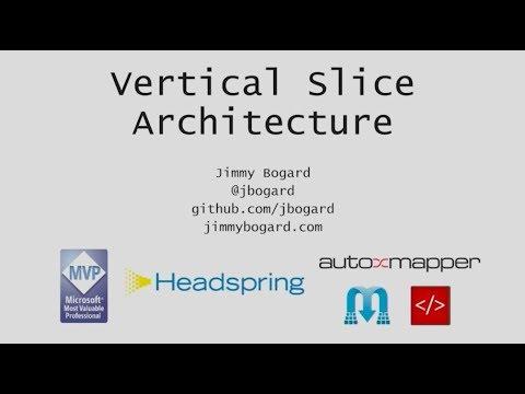 Vertical Slice Architecture - Jimmy Bogard