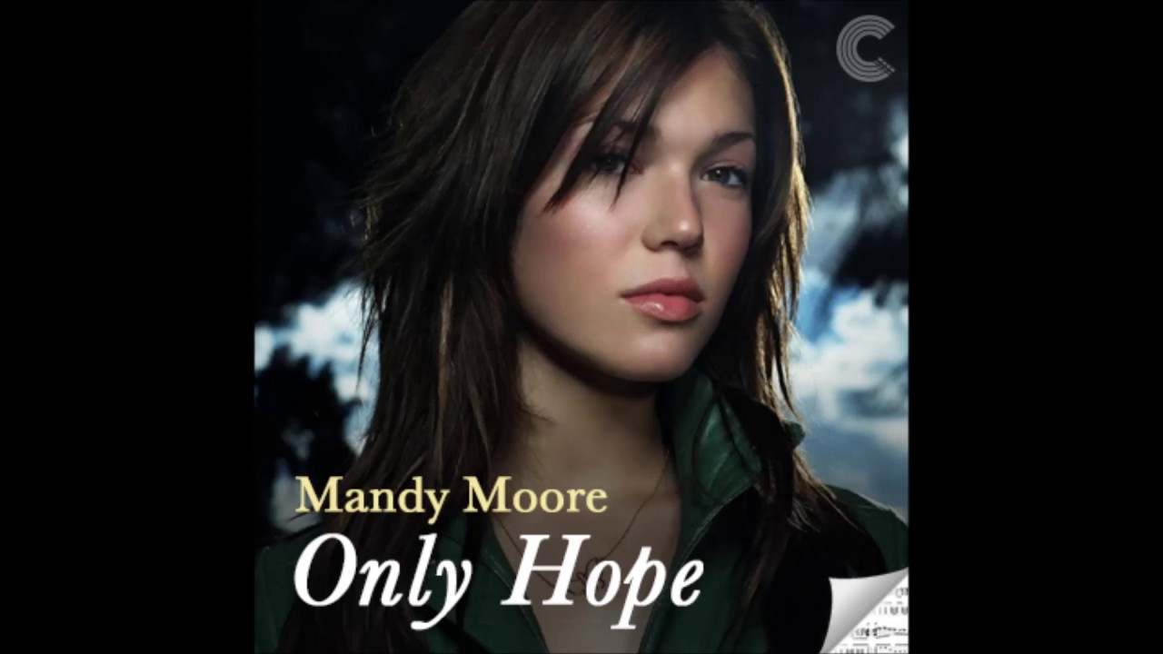 mandy mooreonly hope my cover youtube