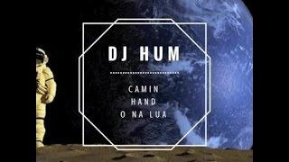 Dj Hum - Caminhando na Lua
