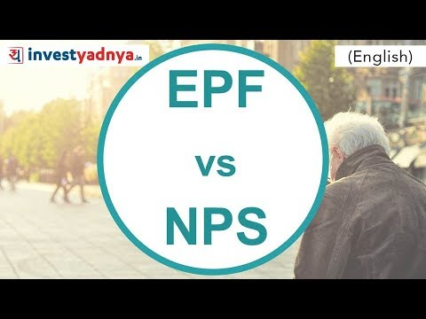 Employee Provident Fund vs National Pension System | EPF vs NPS