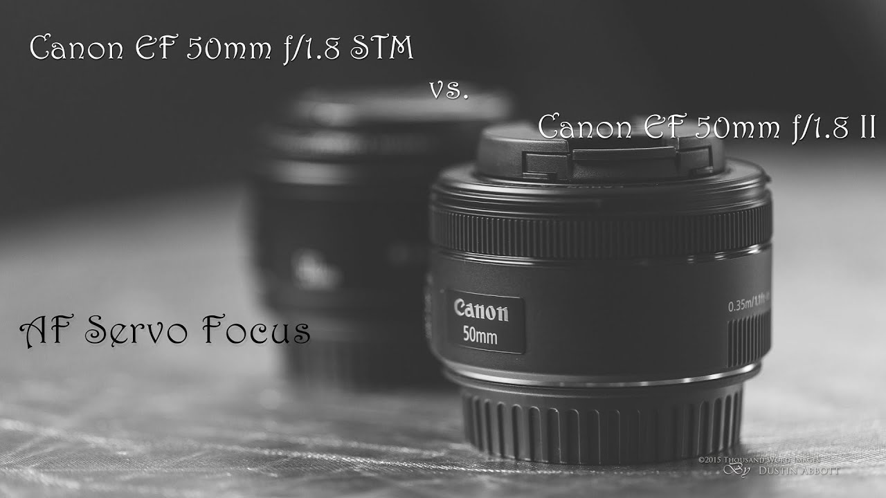 canon 50mm f 1 8 stm vs canon 50mm f 1 8 ii video autofocus comparison youtube. Black Bedroom Furniture Sets. Home Design Ideas
