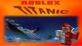 Roblox - Roblox Titanic / WE DIED AND NEVER ESCAPED!!!
