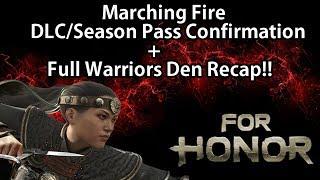 For Honor - Marching Fire Season Pass/DLC Confirmation!! + Full Warriors Den Recap!!