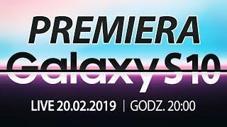 Samsung Galaxy S10 - PREMIERA NA ZYWO
