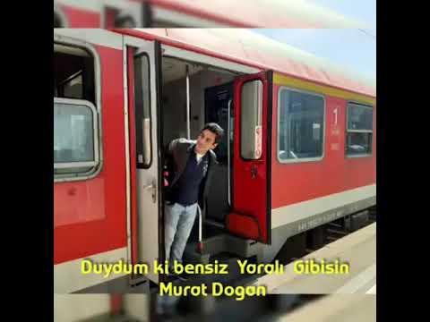 Duydum Ki Bensiz  Yaralı  Gibisin.. Murat  Dogan.