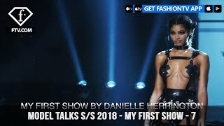 Model Talks Spring/Summer 2018 My First Show On the Runway | FashionTV | FTV