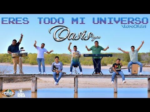 Oasis 4you - Eres Todo Mi Universo (Video Oficial)