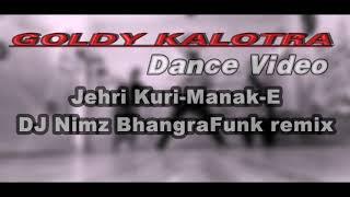 """Jehri kuri""BHANGRA DANCE #BHANGRAFUNK-DJ Nimz Remix @GOLDY KALOTRA 10M  views"