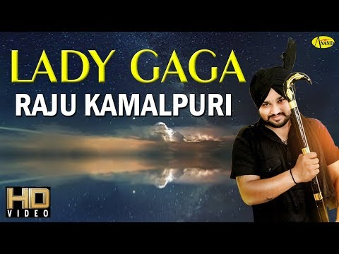 lady-gaga-|-raju-kamalpuri-|-new-punjabi-song-2019-|-just-punjabi