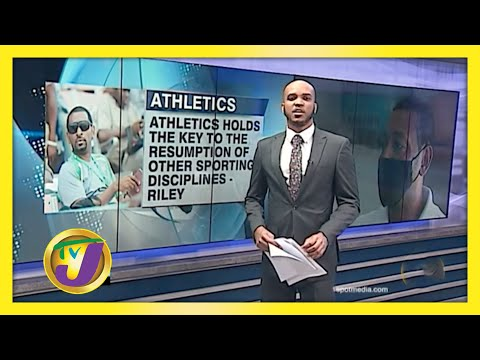 Athletics Holds Key to Resumption of All Sports in Jamaica - David Riley | TVJ Sports