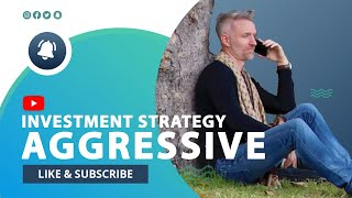 What are the Different Investment Strategies | Aggressive Investment Strategy and Active Investing