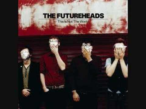 the futureheads think tonight