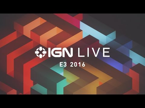 IGN Live: E3 2016 - Microsoft, Ubisoft, and Sony