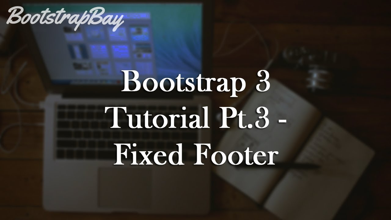 Bootstrap Tutorial - Fixed Footer (Video) | BootstrapBay