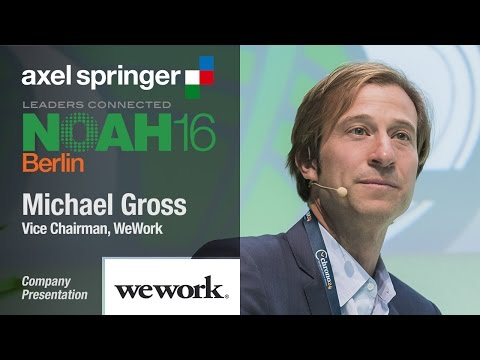 Michael Gross, WeWork - Axel Springer NOAH16 Berlin