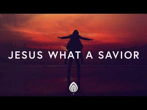 Housefires ~ Jesus What a Savior (Lyrics) ft. Kirby Kaple