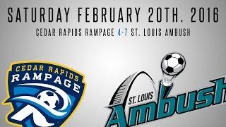 St. Louis Ambush vs. Cedar Rapids Rampage Highlights | 02.20.2016