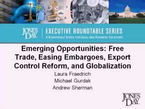 Emerging Opportunities: Free Trade, Easing Embargoes, Export Control Reform, and Globalization