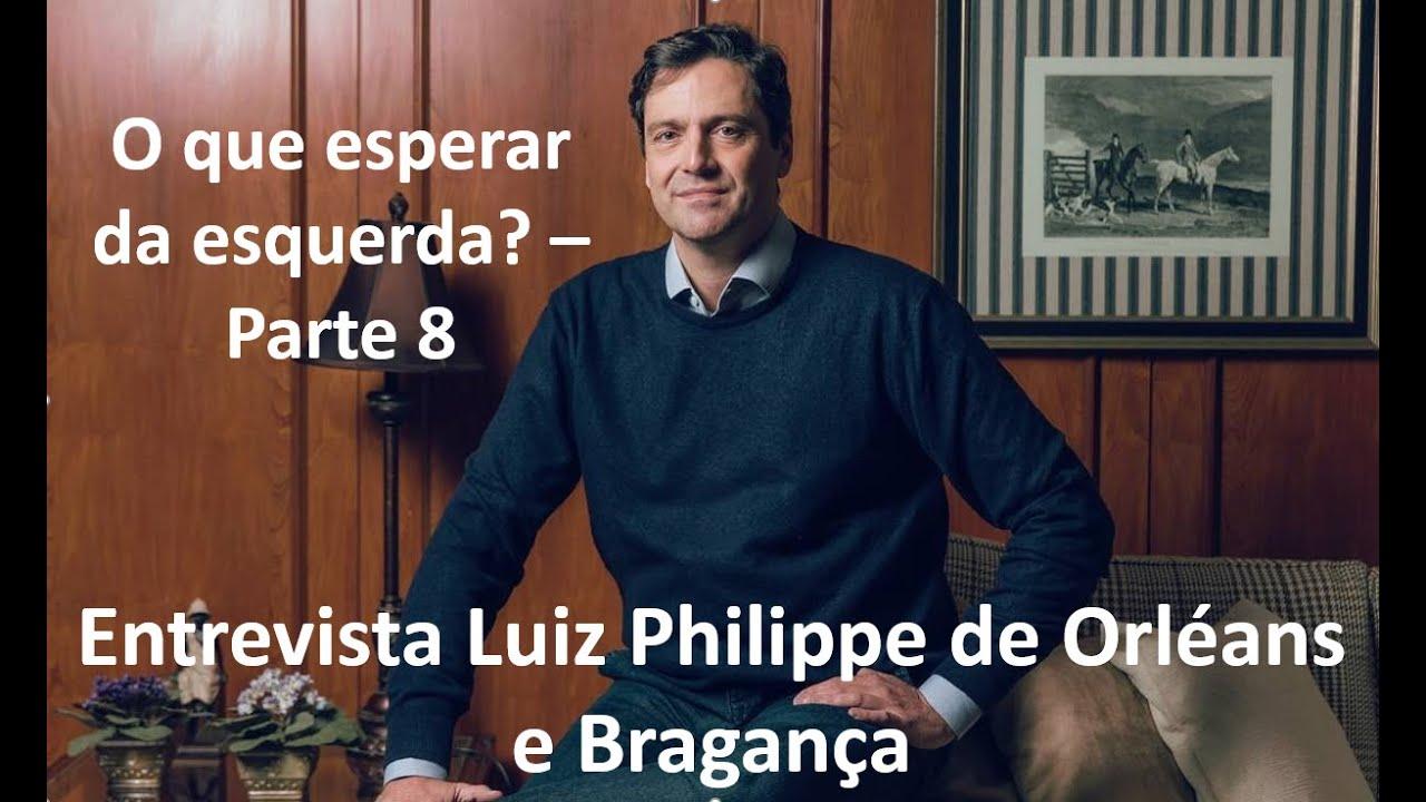 O que esperar da esquerda? - Entrevista Luiz Philippe de Orléans e Bragança - Parte 8