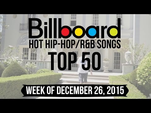 Top 50  Billboard HipHopR&B Songs  Week of December 26, 2015