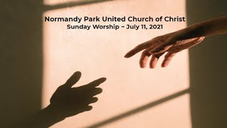 NPUCC Worship for Sunday, July 11th, 2021