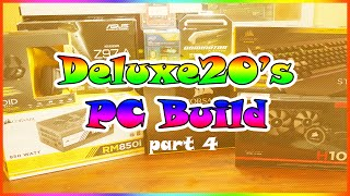 deluxe20 s pc build part 4 final build hdd installs and 1st start up