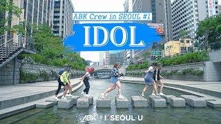 [K-POP IN SEOUL] BTS (방탄소년단) - IDOL (아이돌) Dance Cover in SEOUL by ABK Crew from Australia