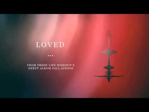 Fresh Life Worship :: Loved