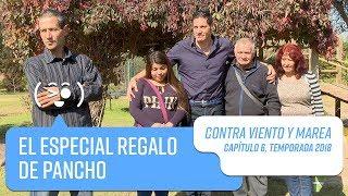 El especial regalo de Pancho Saavedra   Contra Viento y Marea   Temporada 2018