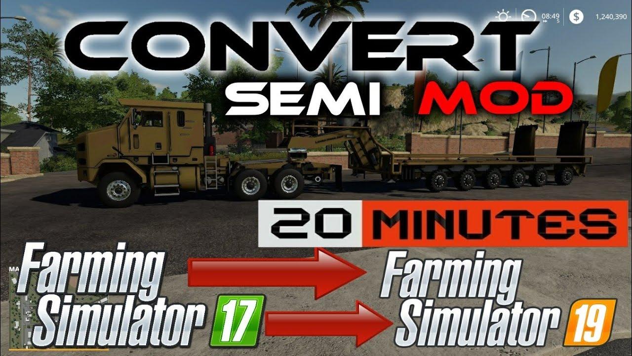 Farming simulator 19 : Convert a Semi Mod in 20 mins