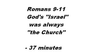 Romans 9-11 Covenant Theology vs Dispensationalism - Let My People Know! Exposition