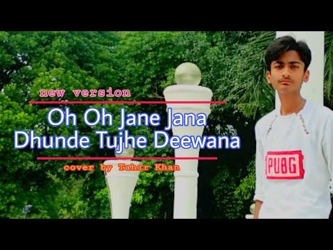 oh-oh-jane-jana-dhunde-tujhe-deewana-ll-swapneel-jaiswal-ll-new-version-llcover-by-tahir-khan