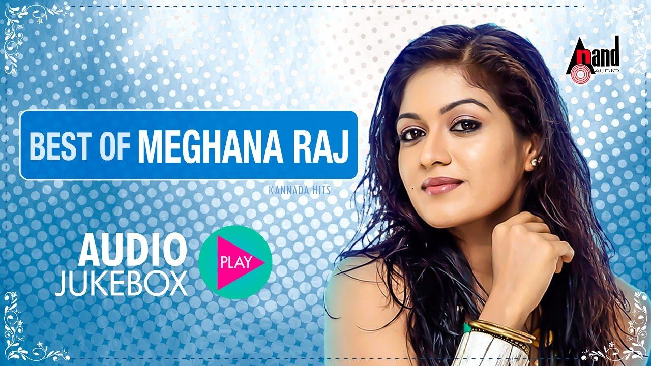 Best Of Meghana Raj Super Audio Hits Jukebox 2017 New Kannada Seleted Hits Youtube