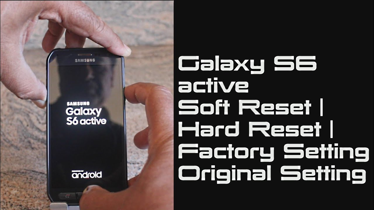 Samsung Galaxy S6 active Soft Reset | Hard Reset | Factory ...