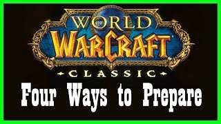 Four Ways to Prepare/Get Hyped for Classic WoW [World of Warcraft]