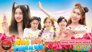 Nước Hoa Ham Muốn | Tập 21 | BẢO BỐI THẦN KỲ | Phim Hài Ghiền Mì Gõ