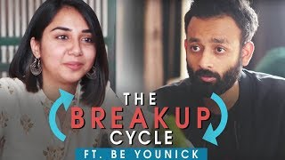 The Break Up Cycle | Feat. Be YouNick | MostlySane