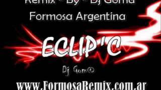Eclip-c Sin Miedo A Nada (( Dance Mix )) Dj Goma 2010.wmv